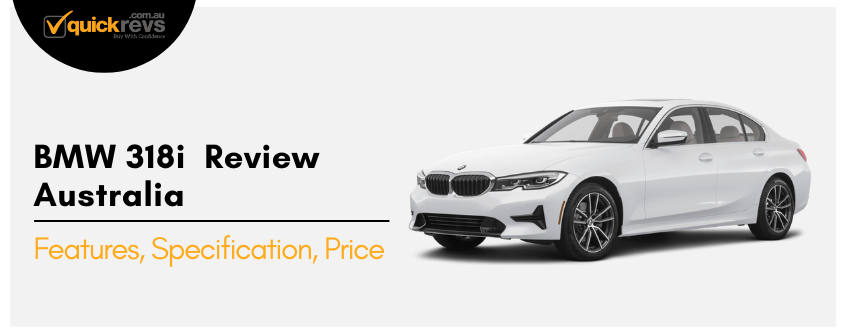 BMW 318i Review Australia | Features, Specification, Price