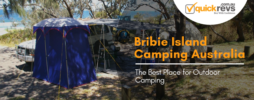 Bribie Island Camping Australia | The Best Place for Outdoor Camping