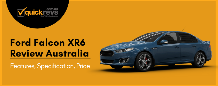 Ford Falcon XR6 Review Australia | Features, Specification, Price