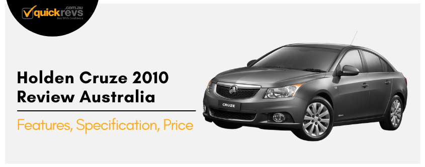 Holden Cruze 2010 Review Australia | Features, Specification, Price