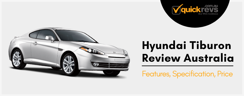 Hyundai Tiburon Review Australia | Features, Specification, Price