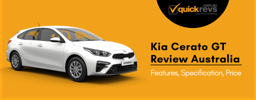 Kia Cerato GT Review Australia | Features, Specification, Price