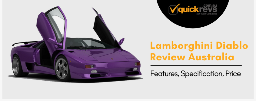 Lamborghini Diablo Review Australia | Features, Specification, Price