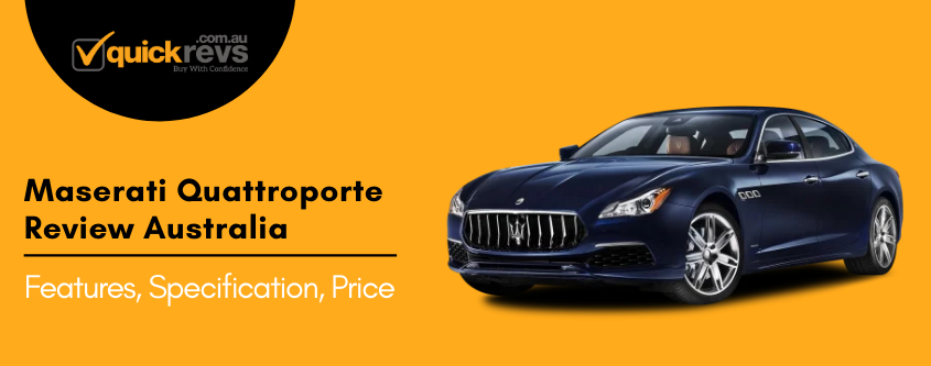 Maserati Quattroporte Review Australia | Features, Specification, Price