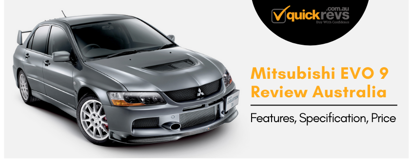 Mitsubishi EVO 9 Review Australia | Features, Specification, Price