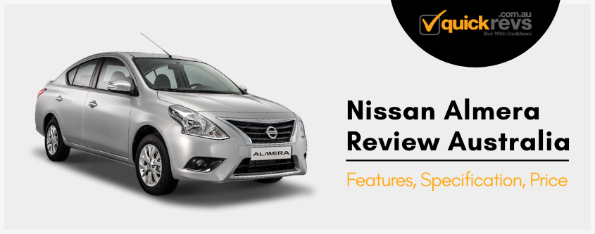 Nissan Almera Review Australia | Features, Specification, Price