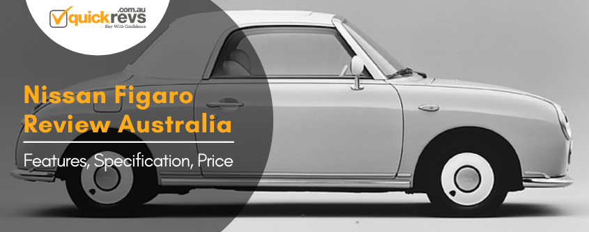 Nissan Figaro Review Australia | Features, Specification, Price