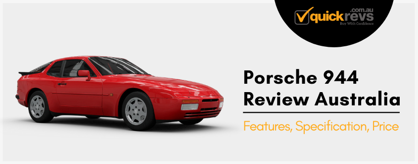 Porsche 944 Review Australia | Features, Specification, Price