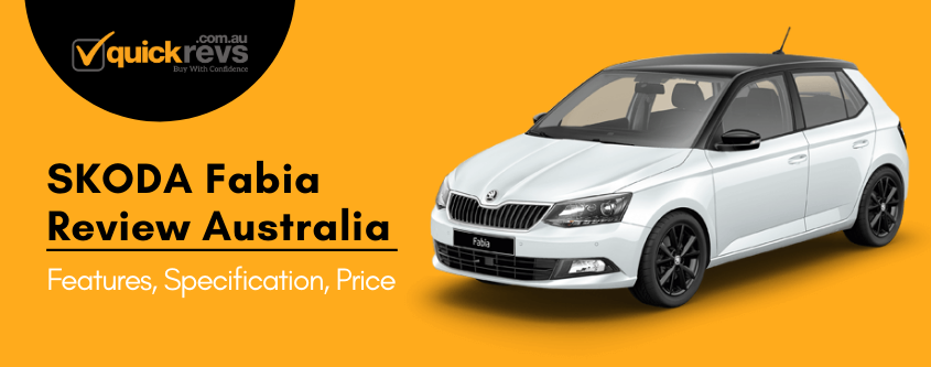 Skoda Fabia Review Australia | Features, Specification, Price