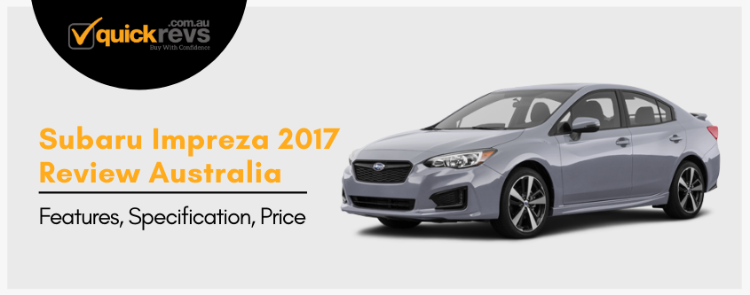 Subaru Impreza 2017 Review Australia | Features, Specification, Price
