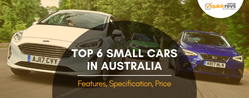 TOP 6 SMALL CARS IN AUSTRALIA | Features, Specification, Price