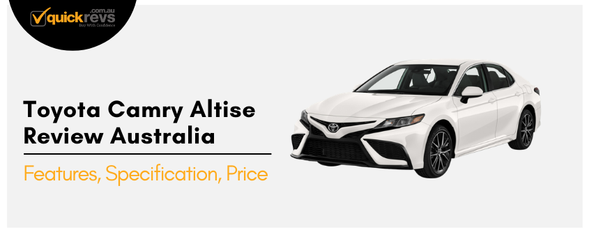 Toyota Camry Altise Review Australia | Features, Specification, Price