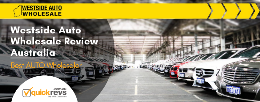 Westside Auto Wholesale Review Australia | Best Auto Wholesaler