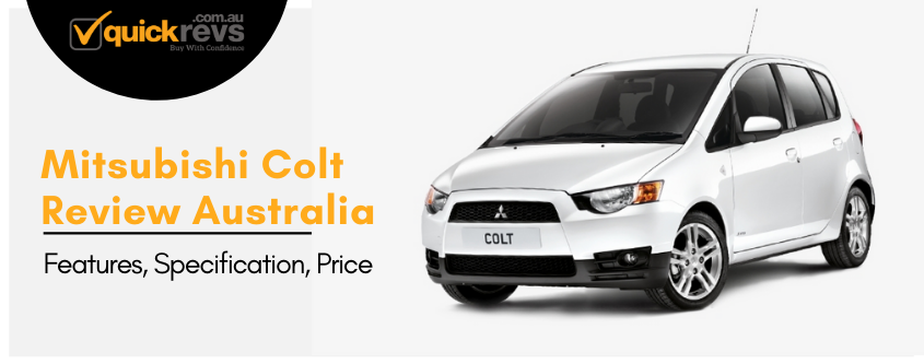 Mitsubishi Colt Review Australia | Features, Specification, Price