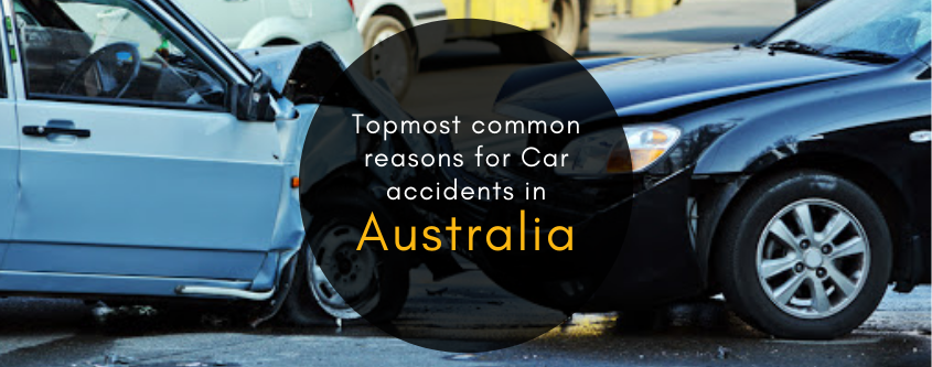 Topmost common reasons for Car Accidents in Australia