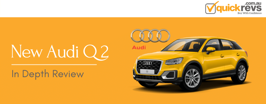 New Audi Q2 : An In-Depth Review | Quick Revs
