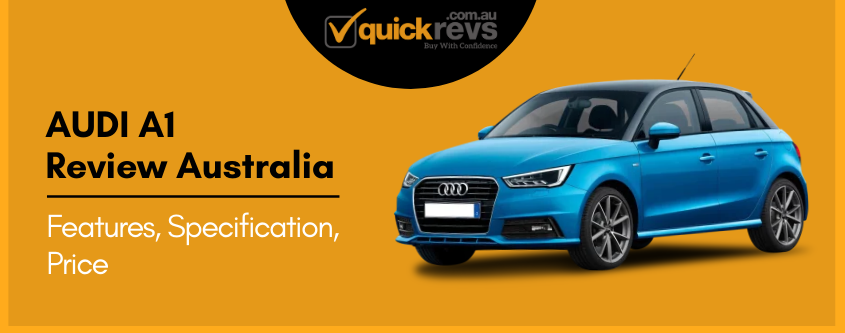 Audi A1 Review Australia | Features, Specification, Price