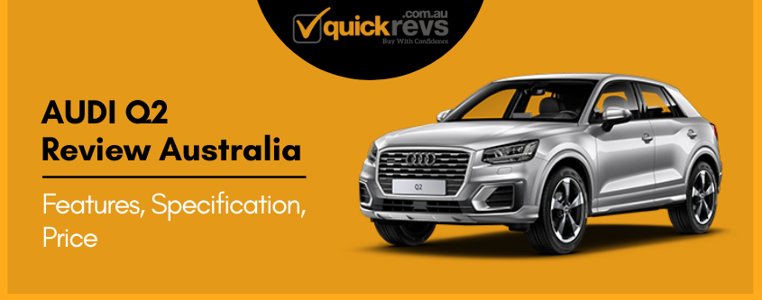 Audi Q2 Review Australia | Features, Specification, Price