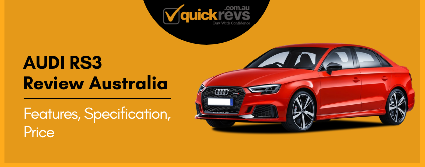 Audi RS3 Review Australia | Features, Specification, Price