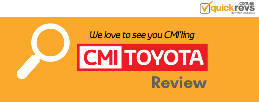 CMI Toyota Adelaide Review | Is CMI Toyota worth Considering in South Australia