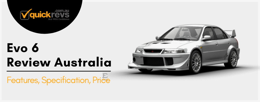 Evo 6 Review Australia