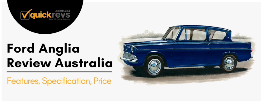 Ford Anglia Review Australia | Features, Specification, Price