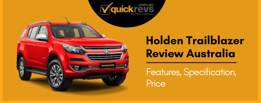 Holden Trailblazer Review Australia | Features, Specification, Price