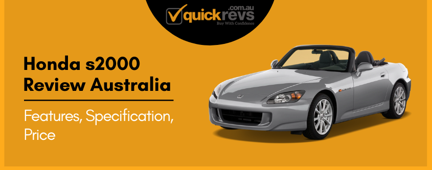 Honda s2000 Review Australia | Features, Specification, Price