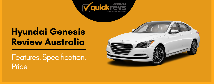Hyundai Genesis Review Australia | Features, Specification, Price