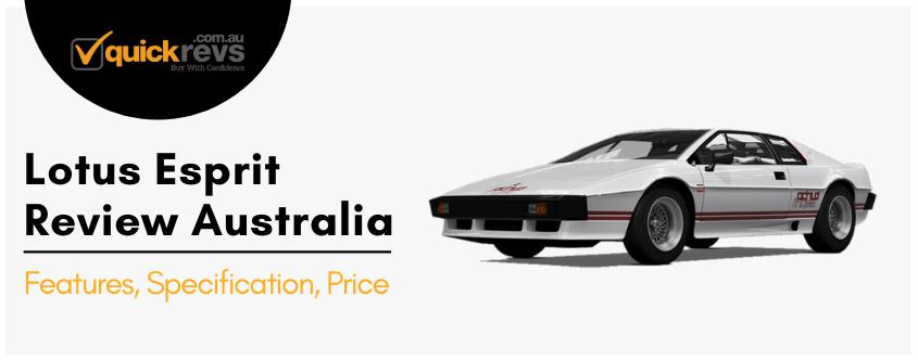Lotus Esprit Review Australia | Features, Specification, Price