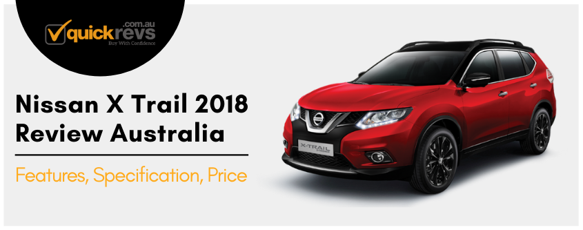 Nissan X Trail 2018 review Australia