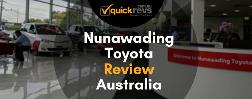 Nunawading Toyota Review Australia | The Best Car Dealership In AU
