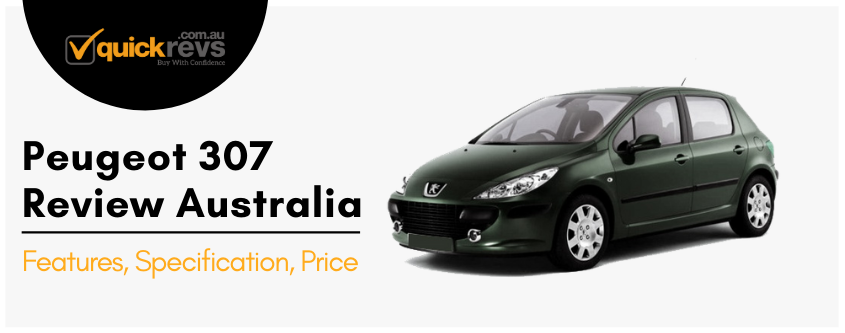 Peugeot 307 Review Australia | Features, Specification, Price