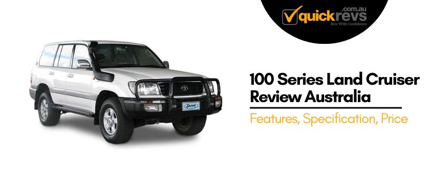 100 Series Land Cruiser Review Australia
