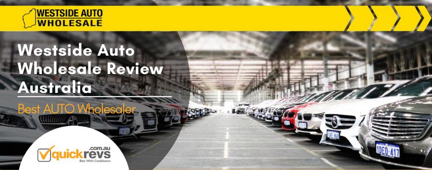 Westside Auto Wholesale Review Australia
